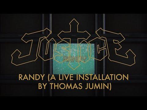 JUSTICE  - RANDY (A live installation by Thomas Jumin)