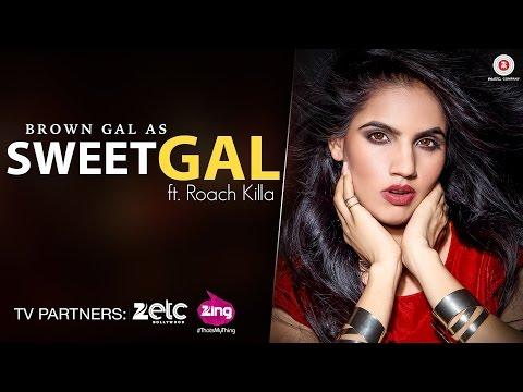 Sweet Gal (Full Video) | Brown Gal Ft Roach Killa | Latest Punjabi Video Songs 2