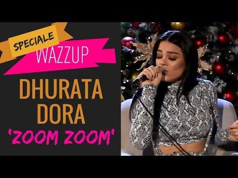 DHURATA DORA - ZOOM ZOOM | WAZZUP [Speciale]