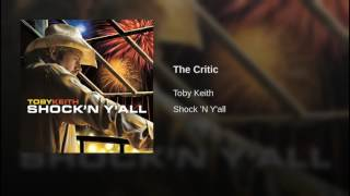 Toby Keith The Critic