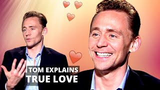 TOM HIDDLESTON's (Totally Romantic) Explanation On What Real Love Is 💗