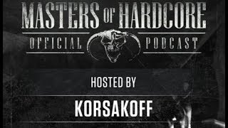 Masters of Hardcore podcast 149 by Korsakoff