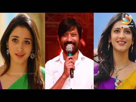 SJ Surya Wants Shruti Hassan, Not Tamanna | Hot Tamil Cinema News