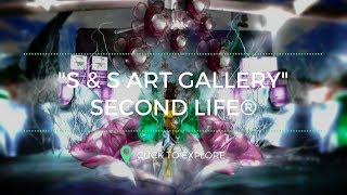 S&S Art Gallery in Second Life®