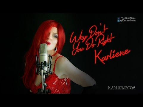 Karliene - Why Don't You Do Right