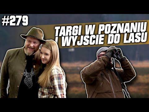 Darz Bór Odc 279 - Targi W Poznaniu I Wyjście Do Lasu