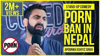 P**n Ban In Nepal | Stand-up Comedy by Apoorwa Kshitiz Singh
