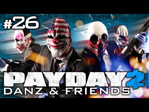 Payday 2 Pt26 w/ Nova, Immortal, and Koots