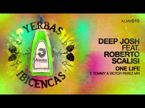 Deep Josh feat. Roberto Scalisi - One Life (T. Tommy&Victor Perez Mix)
