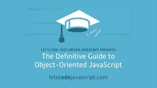 The Definitive Guide to Object-Oriented JavaScript