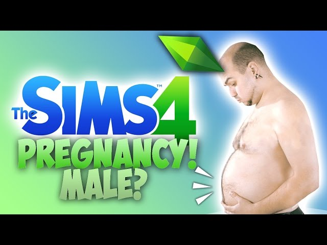 MALE PREGNANCY?! - The Sims 4