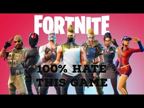 Fortnite/ 100% HATE THIS GAME!