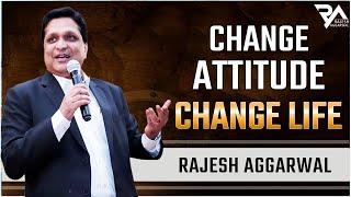 Change Attitude Change Life_By Rajesh Aggarwal | Full Video 2016