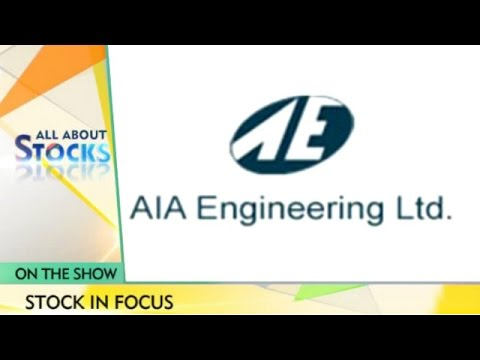 All About Stocks: Opportunity to Buy or Not,Why you should invest in AIA Engineering Ltd. & more