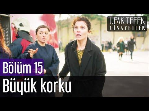 Ufak Tefek Cinayetler 15. Bölüm - Büyük Korku