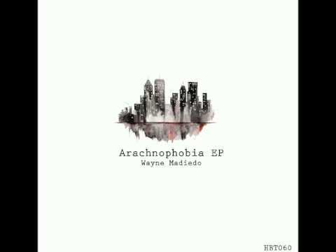 Wayne Madiedo - Arachnophobia (Original Mix)