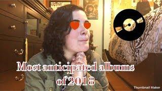 Most Anticipated Albums of 2018//Metal Mari