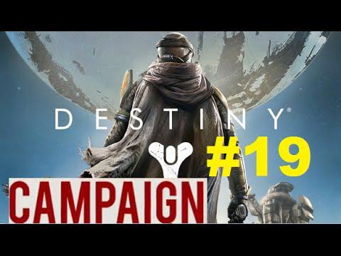 Destiny Campaign Let's Play W/ WonderWooDz #19