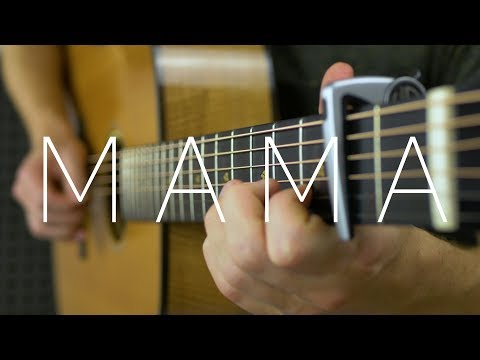 Jonas Blue - Mama ft. William Singe - Fingerstyle Guitar Cover