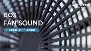 Box Fan Sound 10 Hours Of Fan Noise Sleep Sound