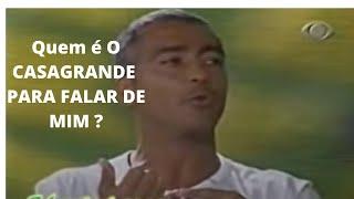 TV Kajuru  Romario Humilha Casagrande