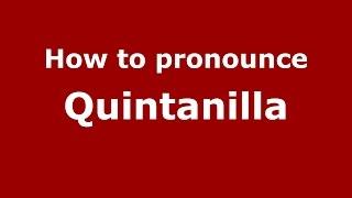 How to pronounce Quintanilla (Brazilian Portuguese/Brazil)  - PronounceNames.com
