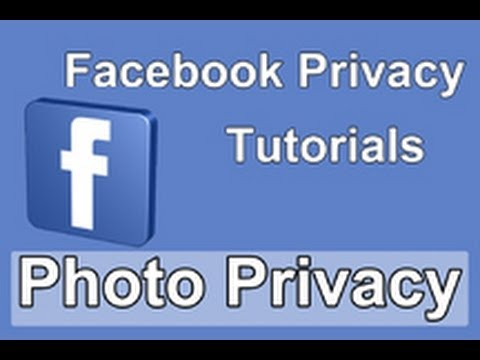 Facebook Privacy: Make Photos Private - Private Albums - How To Tutorial