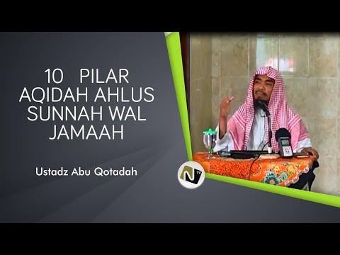 10 Pilar Aqidah Ahlus Sunnah Wal Jamaah - Ustadz. Abu Qotadah