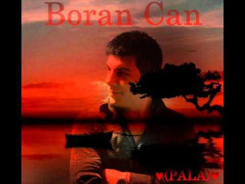 BORAN CAN Sana Gelen Bana Gelsin Yar .♥(PALA)♥..BY KÜRŞAD BAYRAKTAR