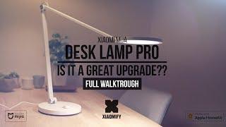 Xiaomi Desk Lamp PRO - Is it a worthy upgrade? [Xiaomify]