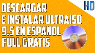 DESCARGAR ULTRAISO FULL EN ESPAÑOL PARA WINDOWS XP/VISTA/7/8 Y 8.1 GRATIS