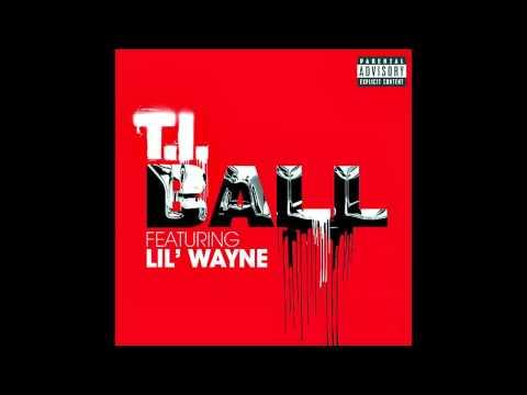 T.i. - Ball (feat. Lil Wayne) - Clean video