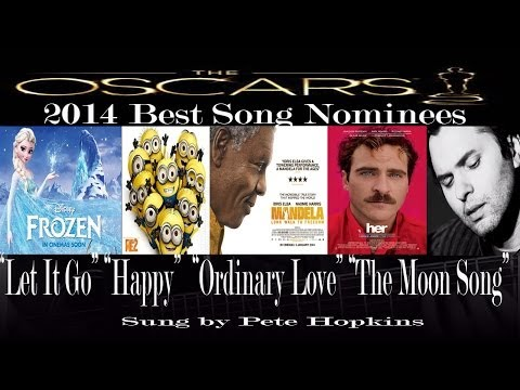 2014 Oscars Best Original Song nominees Let it Go, Happy, Ordinary Love, The Moon Song