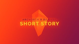 Arc North X Rival - Short Story (Daylight pt.2)