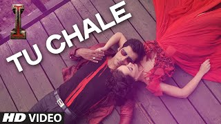 Tu Chale Video Song from I.