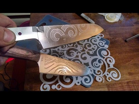 Etching designs into a knife!