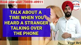 Talk About A Time When You Heard Stranger Talking Over Phone | New Cue Card Ielts Speaking 8.0 Band