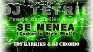 Se Menea 2010 (Costeñito Style Mix) - DJ Tetris Mix - DJ Chombo & Los Karkik's