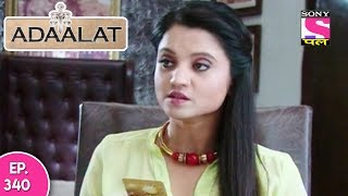 Adaalat - अदालत - Episode 340 - 29th August, 2017