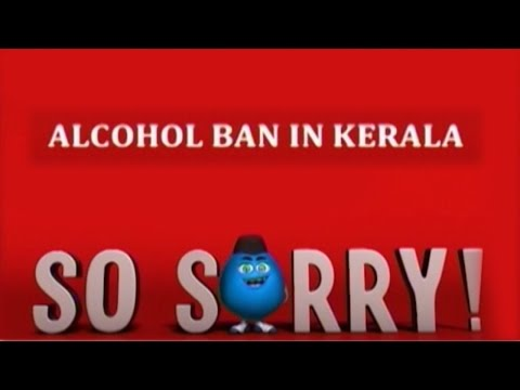 So Sorry: Alcohol ban in Kerala