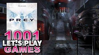 Prey (PC) - Let's Play 1001 Games - Episode 361