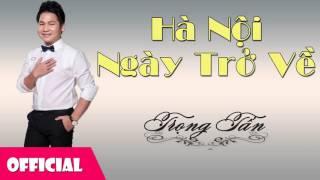Hà Nội Ngày Trở Về - Trọng Tấn [Audio]