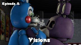[FNAF SFM] Old Memories Season 3 Episode 2 - Visions
