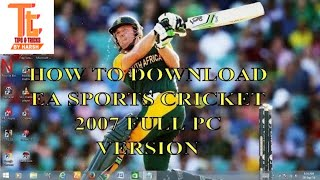 How to download ea sports cricket 2007 for PC