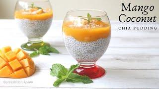 Mango Coconut Chia Pudding | Healthy Chia seed pudding recipe | WEIGHTLOSS RECIPE | Coconut Milk