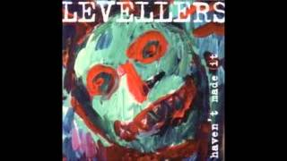 Watch Levellers Havent Made It video