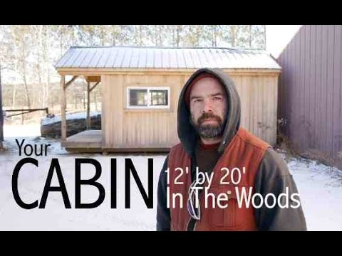 A 12' by 20' Cabin or Tiny House- Insulated for $19,000 USD