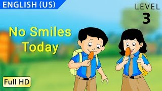 No Smiles Today : Learn English US with subtitles - Story for Children