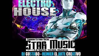 ELECTRO CORTA VENAS STARMUSIC 2018 DJ GUSTAVO SCORPION DJ EDWAR
