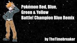 Pokémon Champion Mashup - Battle! Champion Blue [REMIX]
